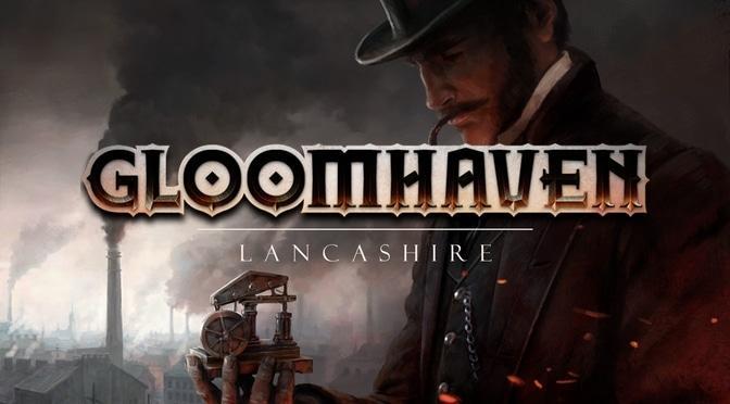 Gloomhaven: Lancashire