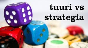 Tuuri vs strategia