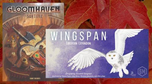 Gloomhaven: Subtitle ja Wingspan European Expansion
