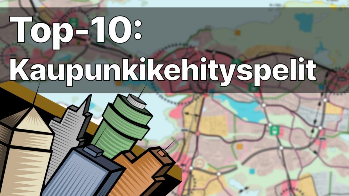 Top-10: Parhaat kaupunkikehityspelit