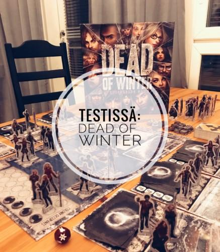 Testissä Dead of Winter