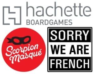 Hachette Boardgames, Scorpion Masqué ja Sorry We Are French -logot